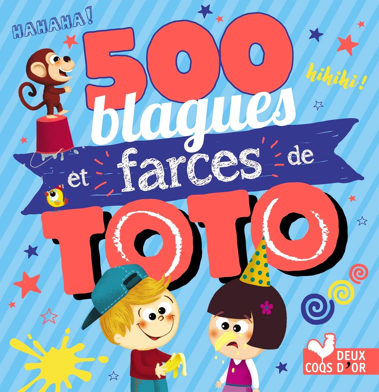 500 blagues et farces de Toto Poche – 29 août 2018 Collectif Virgile Turier Pascal Naud Deux Coqs d'Or