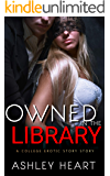Owned in the Library: A College Erotic Story (Erotic Stories Book 1)
