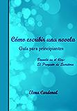 Cómo escribir una novela: Guía para principiantes (Spanish Edition)