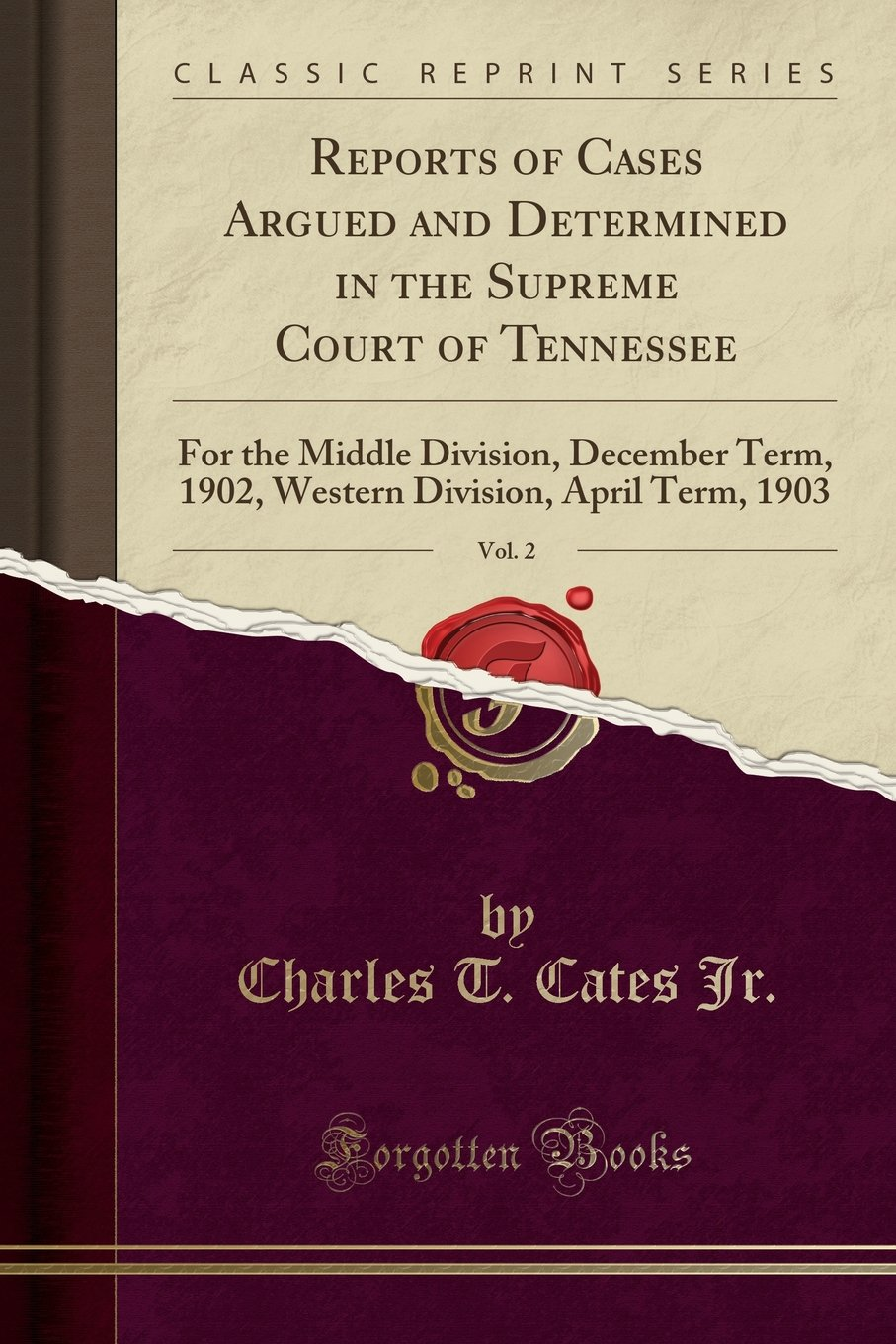 Reports of Cases Argued and Determined in the Supreme Court of Tennessee, Vol. 2: For the Middle Division, December Term, 1902, Western Division, April Term, 1903 (Classic Reprint) PDF