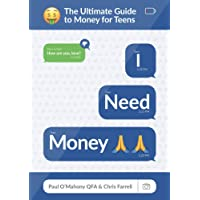 I Need Money, The Ultimate Guide to Money for Teens