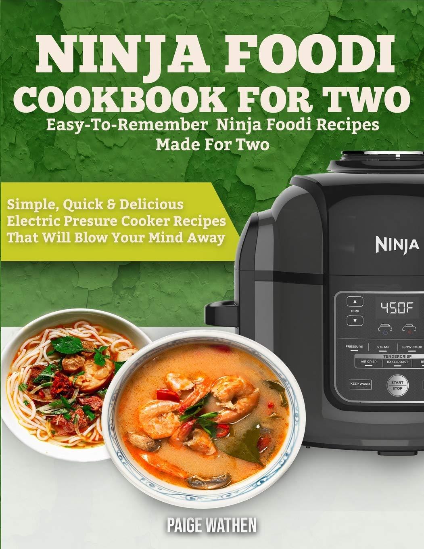 Ninja Foodi Cookbook for Two: Easy-To-Remember Ninja Foodi ...