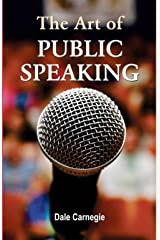 The Art of Public Speaking Kindle Edition