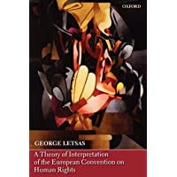A Theory of Interpretation of the European Convention on Human Rights