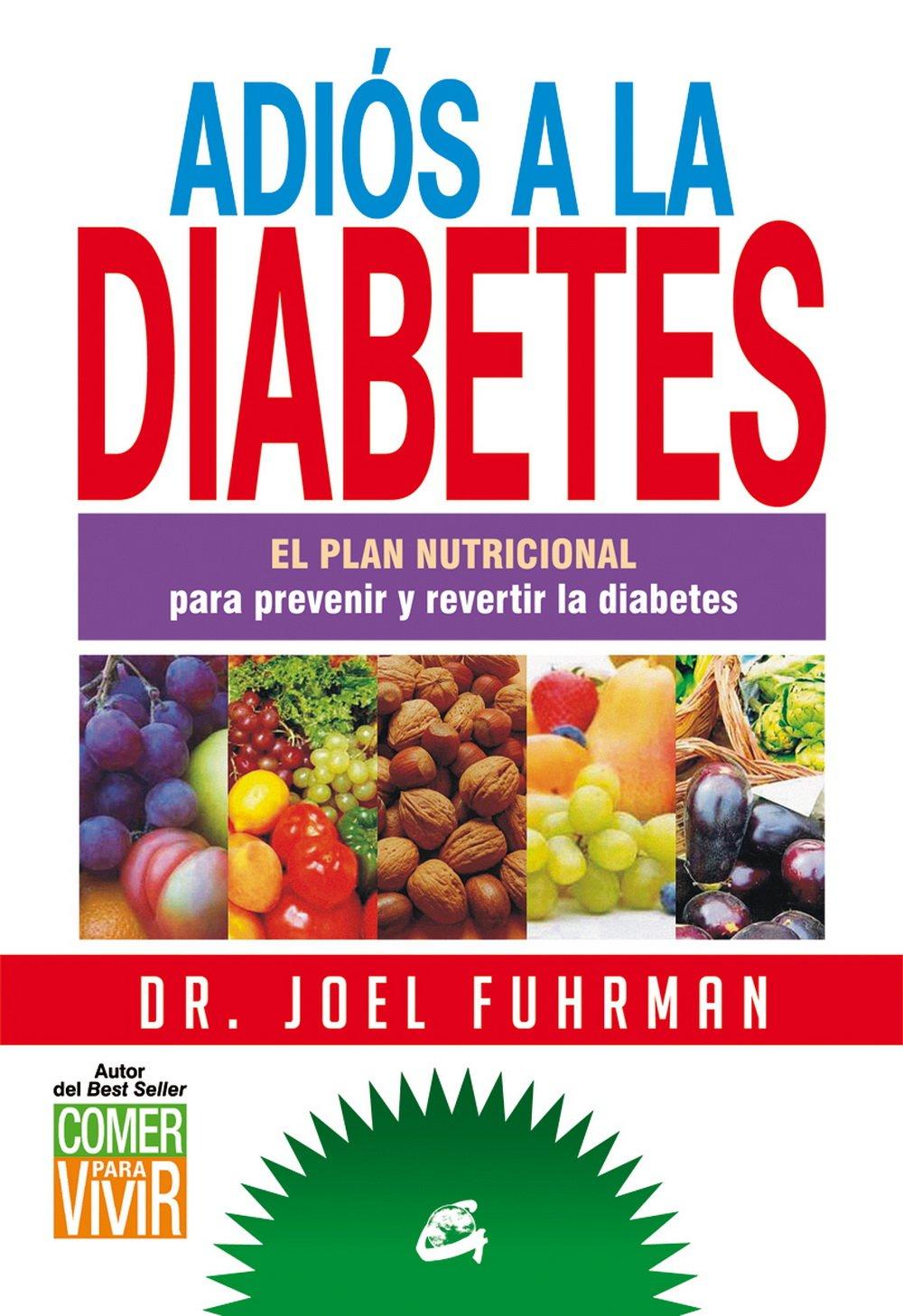 Adiós A La Diabetes (Nutrición y Salud): Amazon.es: Joel Fuhrman, Carlos Ossés Torrón: Libros