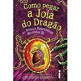 Como Pegar a Joia do Dragão: (Como treinar o seu dragão vol. 11)