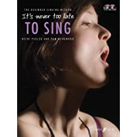 It's Never Too Late To Sing: Solo Voice
