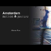 Amsterdam. Motion & Posture (Italian Edition)