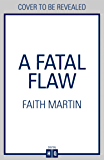 A Fatal Flaw: A gripping, twisty murder mystery perfect for all crime fiction fans (English Edition)