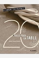 20 Idées pour la table (Idées-minute) (French Edition) Kindle Edition