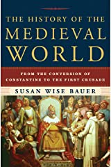 The History of the Medieval World: From the Conversion of Constantine to the First Crusade Hardcover