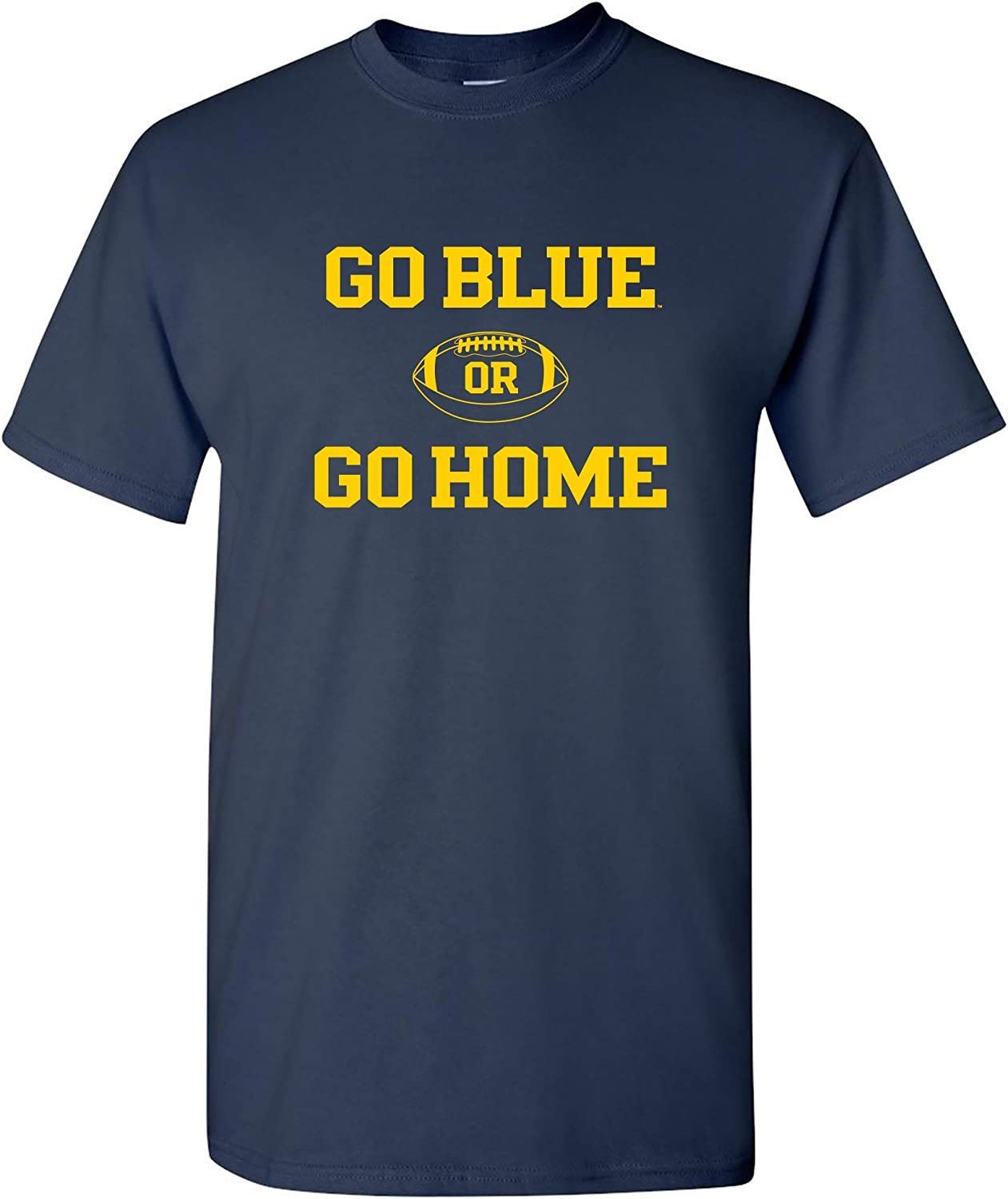 University of Michigan Wolverines Go Blue or Go Home Football T-Shirt