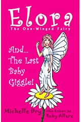 Elora The One Winged Fairy: The Last Baby Giggle Kindle Edition