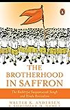 The Brotherhood in Saffron: The Rashtriya Swayamsevak Sangh and Hindu Revivalism
