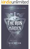 The Iron Maiden: The Dragonslayer Series: Book Two of Four