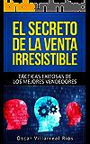 El Secreto de la Venta Irresistible: Tácticas Exitosas de los Mejores Vendedores