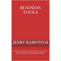 Business Tools: Messaging, Note Taking, PDF Management, Personal Productivity Software, Presentations, Project…