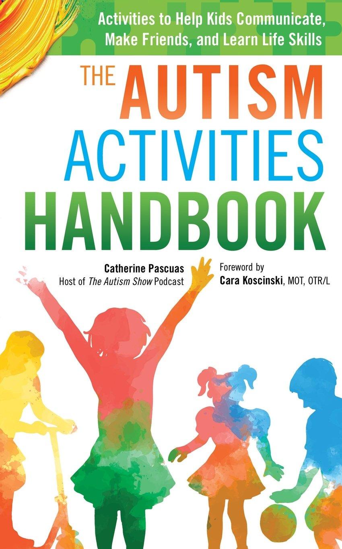 The Autism Activities Handbook Activities To Help Kids Communicate