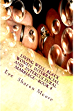 LIVING WELL:Black Women Interracial and Intercultural Marriage—BOOK 4: Black Women Marrying Well-A Common Sense Approach