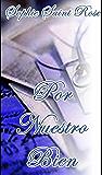 Por nuestro bien (Spanish Edition)