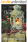 The Christmas Bride: A Legacy of Love Novel