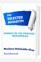 WORDS OF THE PROPHET MUHAMMAD: 200 Selected Ahadith By Maulana Wahiduddin Khan Kindle Edition