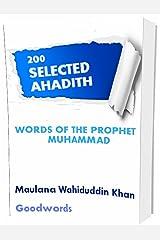 WORDS OF THE PROPHET MUHAMMAD: 200 Selected Ahadith By Maulana Wahiduddin Khan Kindle Edition