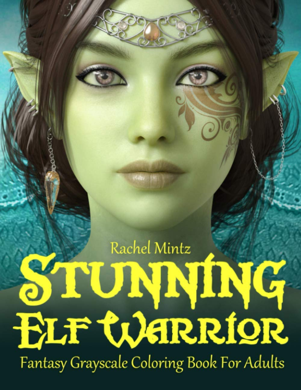 Stunning Elf Warrior Fantasy Grayscale Coloring Book For Adults: 30 Gorgeous Female Elves Portraits pdf epub