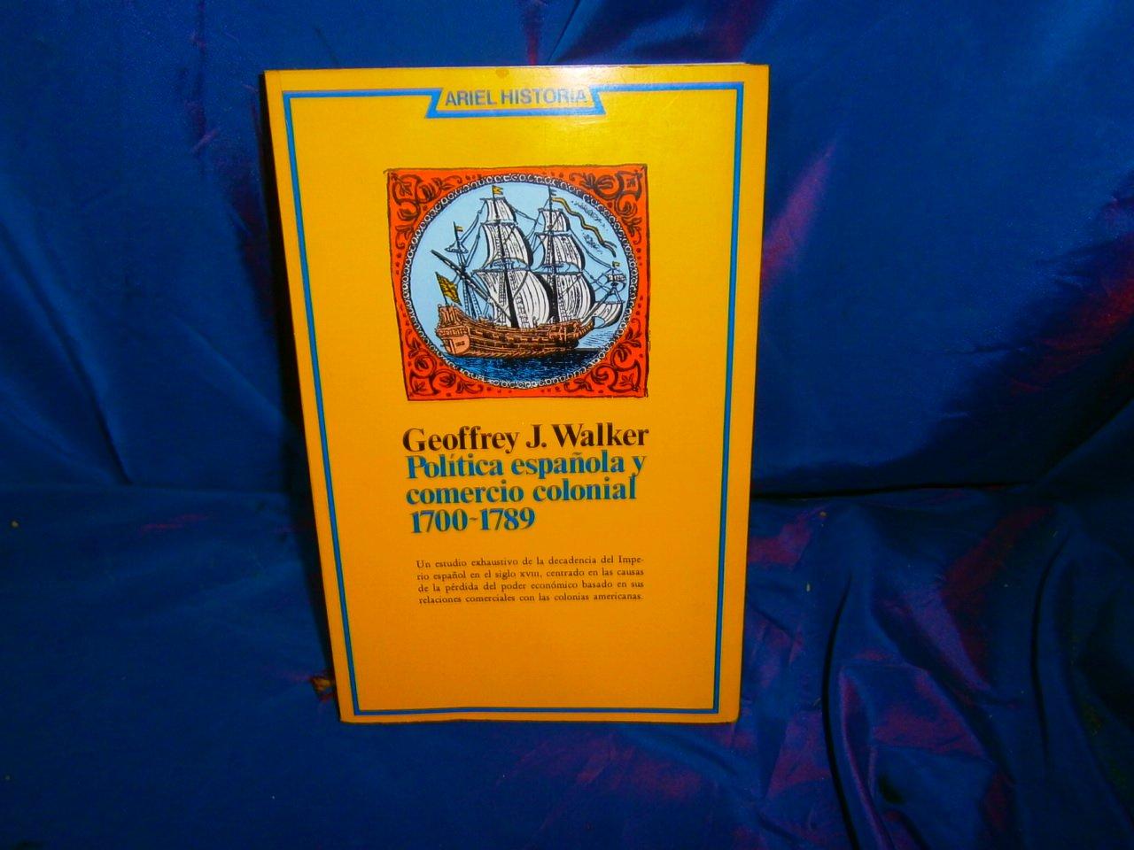 Politica Espanola Y Comercio Colonial 1700-1789: Amazon.es: Geoffrey J. Walker: Libros