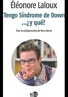 Tengo Síndrome de Down… ¿y qué? (La palabra extrema) (Spanish