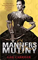 Manners And Mutiny (Finishing