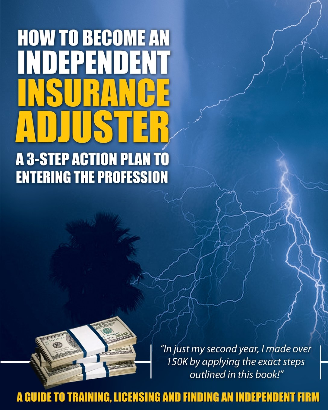 How to Become an Independent Insurance Adjuster: A 3-Step Action Plan to  Entering the Profession: Insurance Adjuster Resources LLC: 9780578059846:  ...