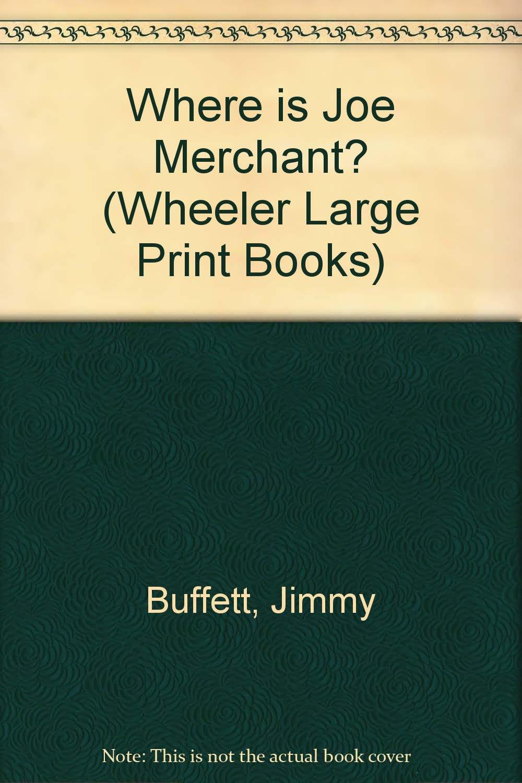 Where Is Joe Merchant: Jimmy Buffett: 9781568950112: Amazon
