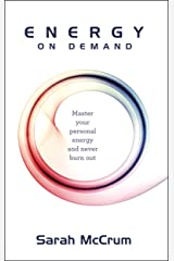 ENERGY On Demand: Master your personal energy and never burn out Kindle Edition