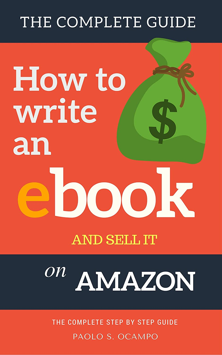 How to write an Ebook and sell it on Amazon: The Complete Step by ...