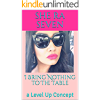 I Bring Nothing to The Table: a Level Up Concept