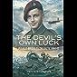 Devil's Own Luck: Pegasus Bridge to the Baltic, 1944–45 (Pegasus Bridge to the Baltic 1944-45)