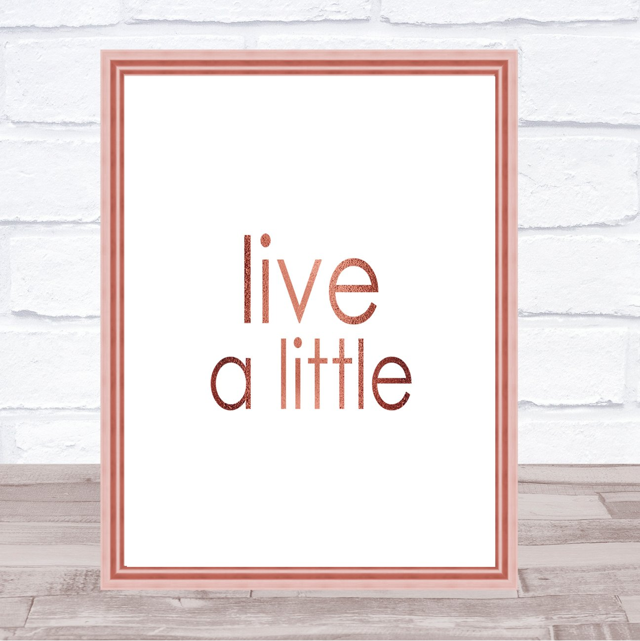 ffba2a3274d Live A Little Quote Print Poster Rose Gold Wall Art  Amazon.co.uk  Office  Products