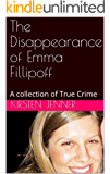 The Disappearance of Emma Fillipoff: A collection of True Crime