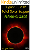 August 21, 2017 - Total Solar Eclipse Planning Guide