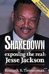 Shakedown: Exposing the Real Jesse Jackson Kindle Edition