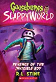 Revenge of the Invisible Boy (Goosebumps SlappyWorld)