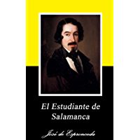 El estudiante de Salamanca (Anotado) (Spanish Edition)