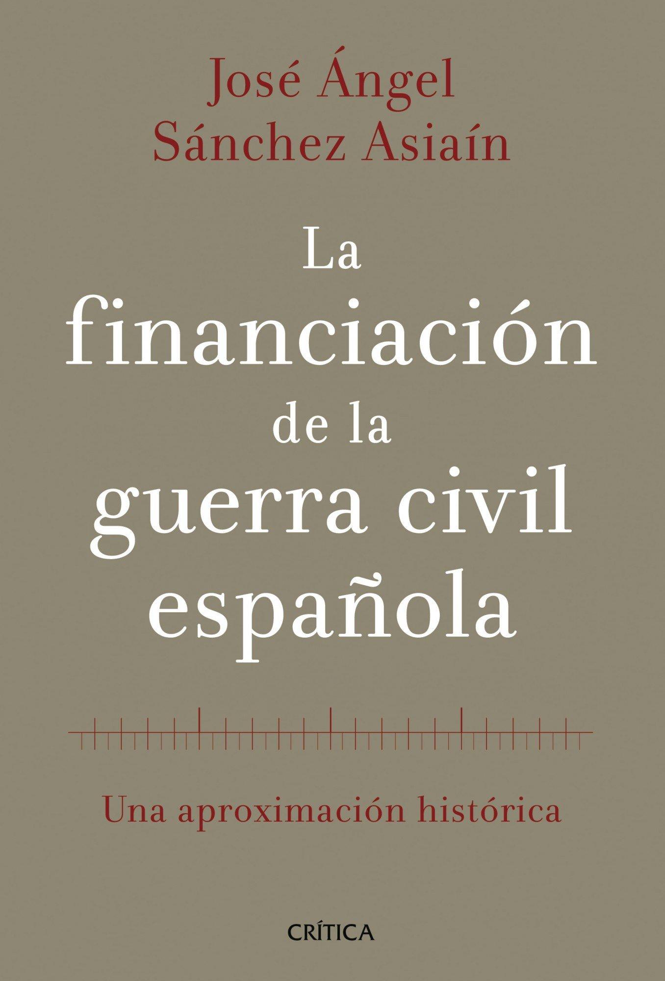 La financiación de la guerra civil española: Una aproximación histórica Contrastes: Amazon.es: Sánchez Asiaín, José Ángel: Libros