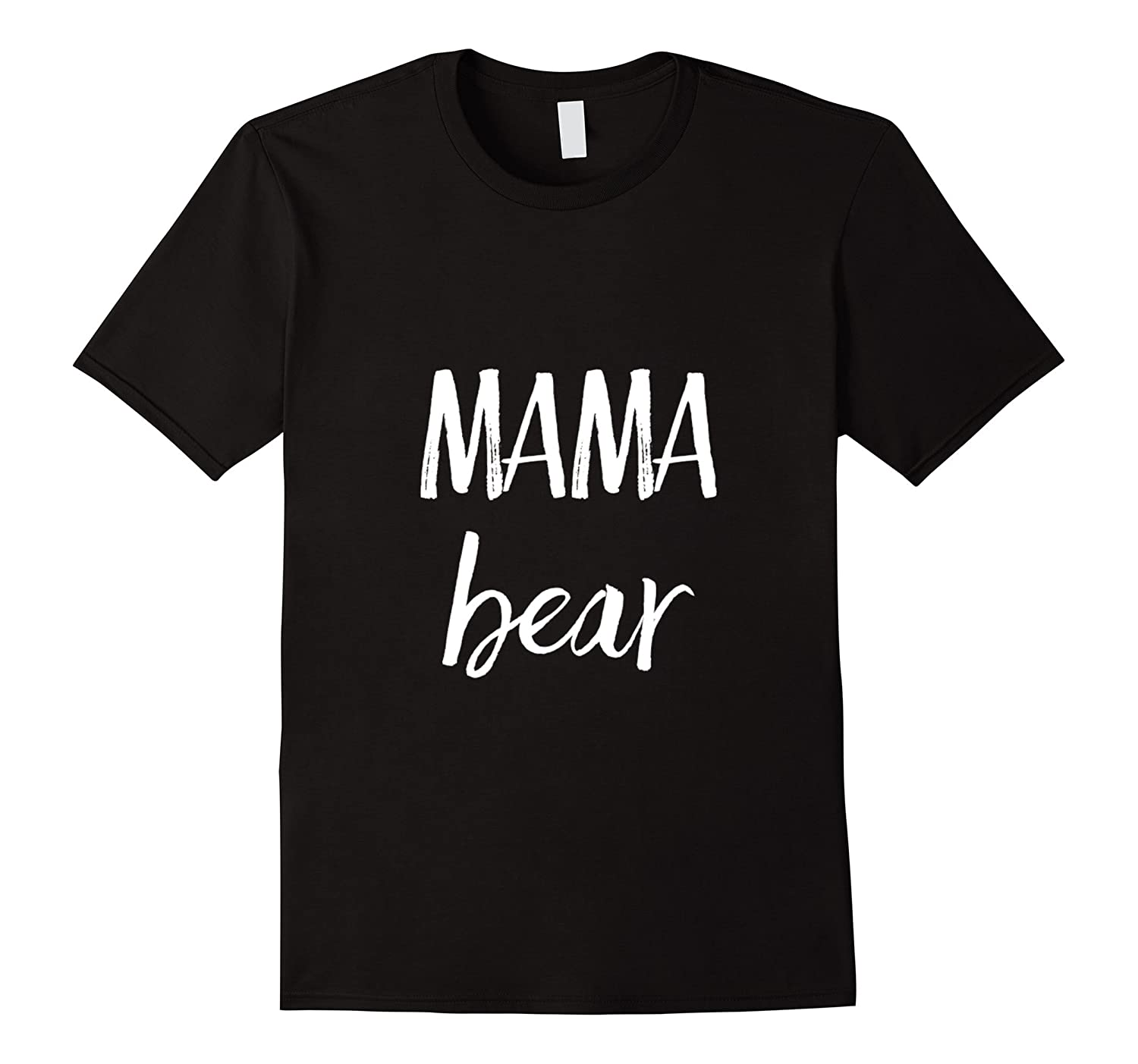 Mama Bear Shirt Cute Mother's Gift T-Shirt Funny Humor Tee-Art
