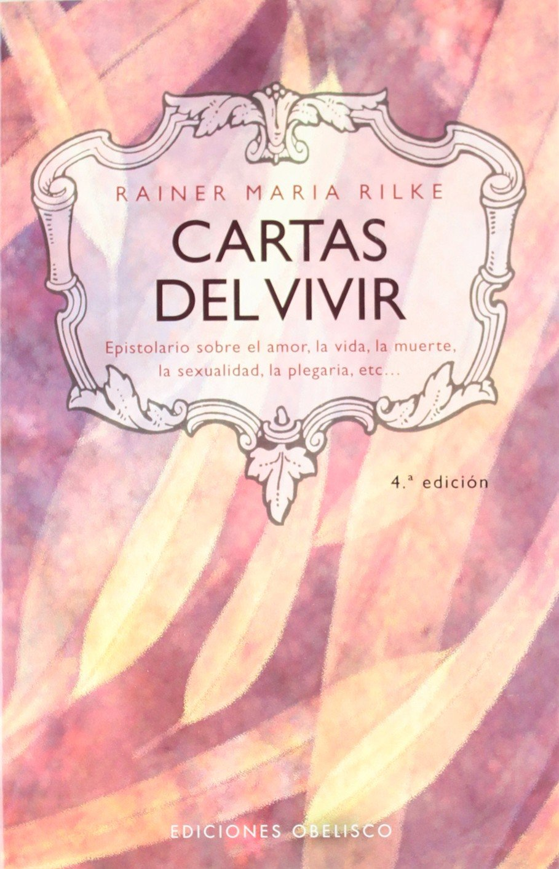Cartas del vivir (MAGORIA) Tapa blanda – 12 may 1998 RAINER MARIA RILKE EDICIONES OBELISCO S.L. 8477206341 Letters