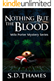 Nothing But the Blood (Milo Porter Mystery Series Book 2)