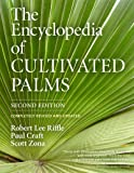 The Encyclopedia of Cultivated Palms