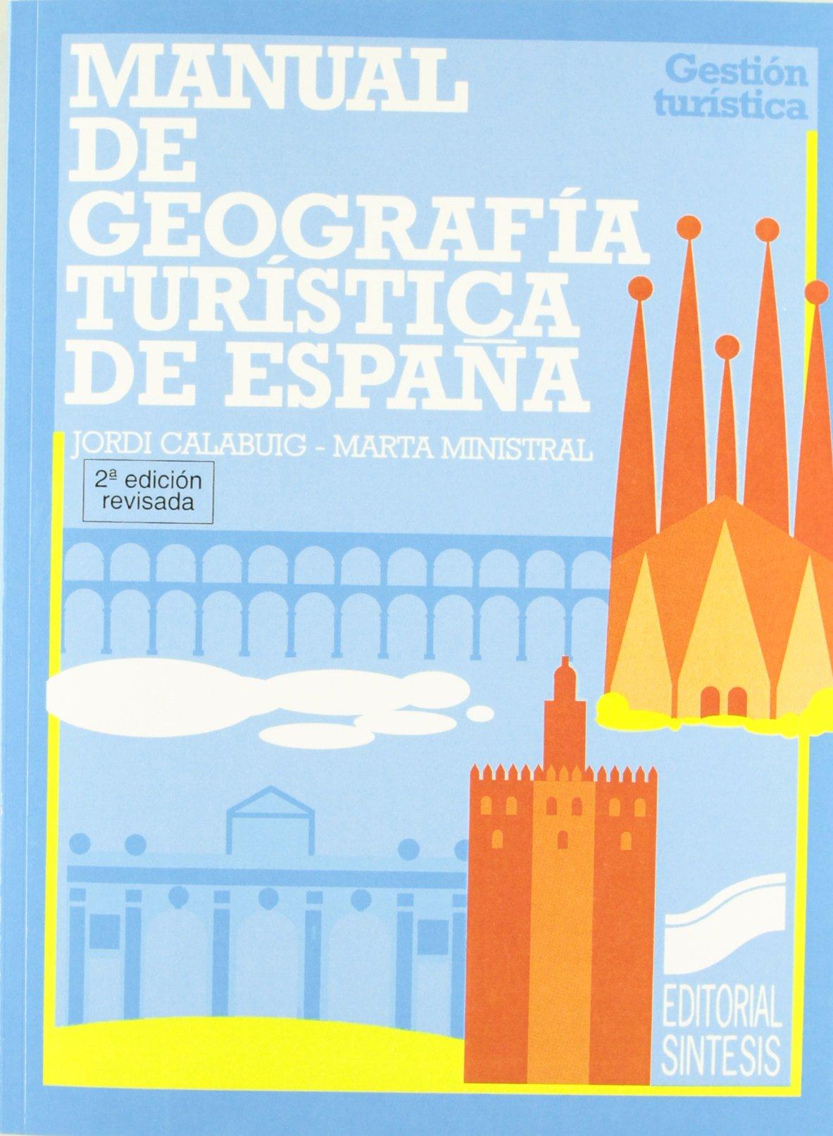 Manual de geografía turística de España: 18 Gestión turística: Amazon.es: Calabuig i Tomas, Jordi, Ministral Masgrau, Marta: Libros
