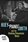 "Huey ""Piano"" Smith and the Rocking Pneumonia Blues"